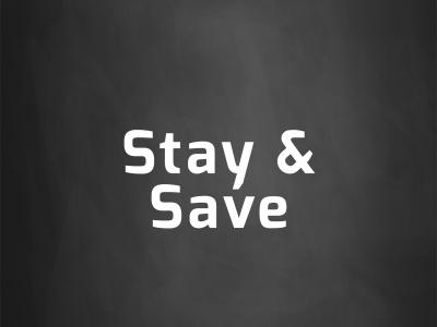 stay and save