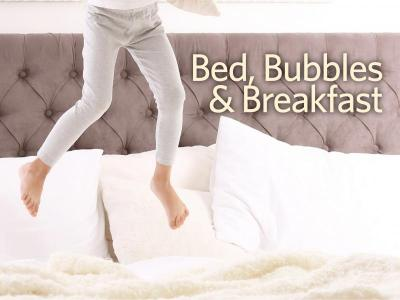 Bed, bubbles and breakfast
